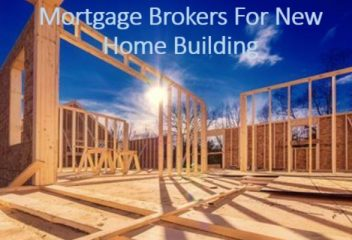 Mortgage Brokers For New Home Building