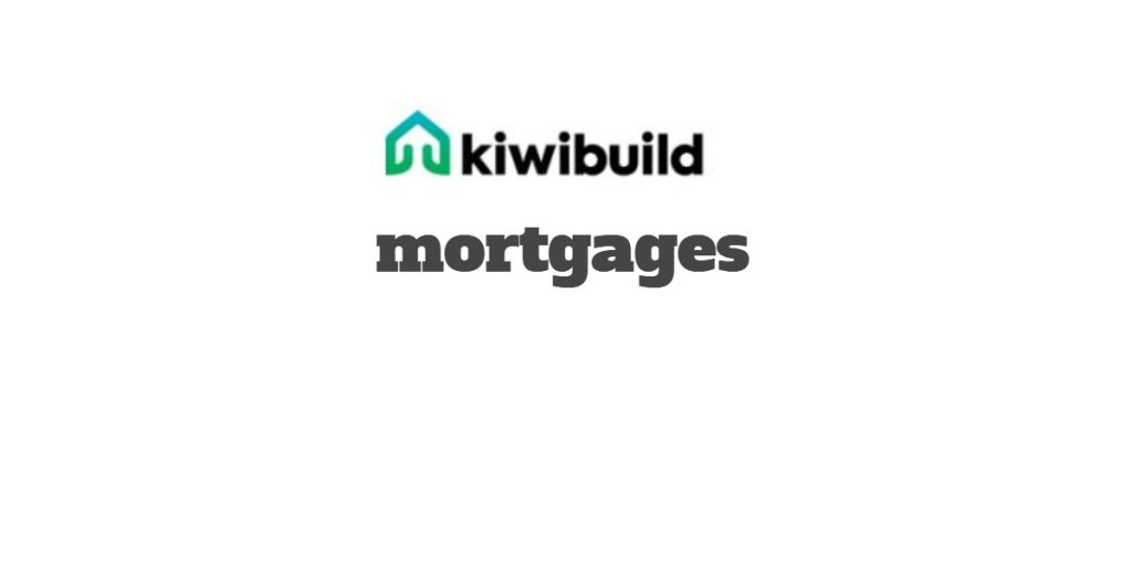 KiwiBuild Mortgages